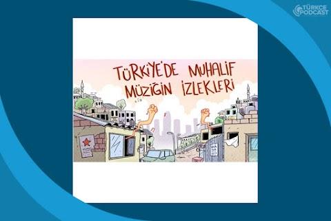 Türkiye'de Muhalif Müziğin İzleri Podcast