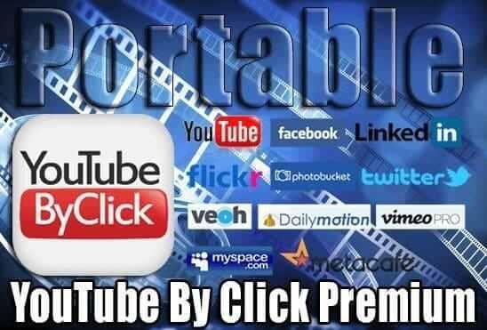 تحميل برنامج YouTube By Click Premium 2.2.140 Portable نسخة محمولة مفعلة اخر اصدار