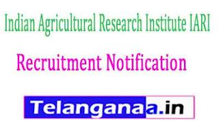 Indian Agricultural Research Institute IARI Recruitment Notification 2017