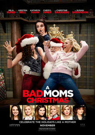 A Bad Moms Christmas 2017 HDCAM 280MB English 480p Watch Online Free Download bolly4u
