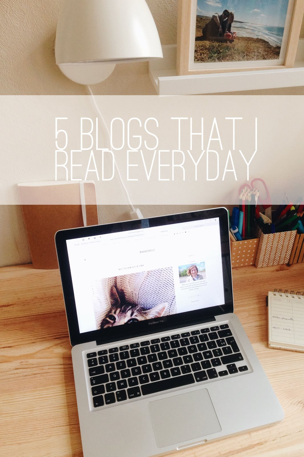 5 blogs I read everyday, office wooden desk, mcbook pro on a wooden desk, laptop, ravacholle belgium based lifestyle blog