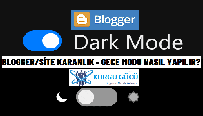 Blogger Gece Modu (Dark Mode) Nasıl Yapılır?