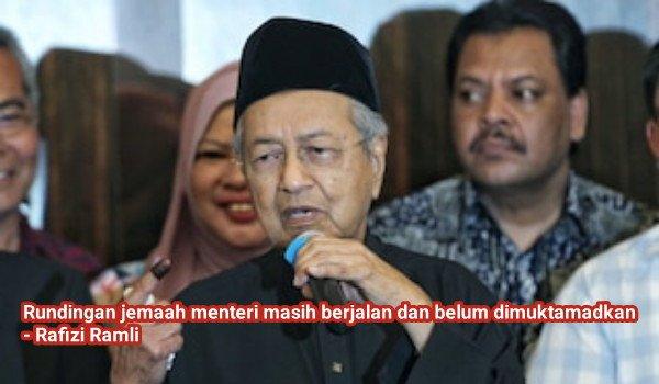 Rundingan jemaah menteri masih berjalan dan belum dimuktamadkan - Rafizi Ramli