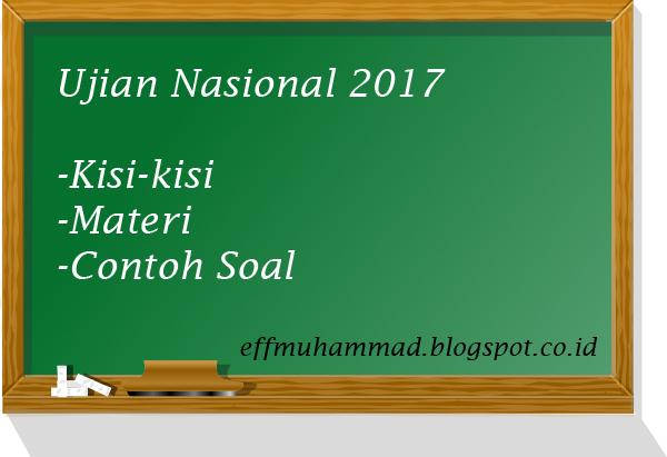 Kisi Kisi Dan Contoh Soal Un Bahasa Indonesia Tahun 2017 Eff