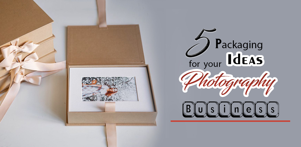 5 Packaging ideas for Your Photography Business