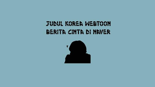 Judul Korea Webtoon Berita Cinta di Naver