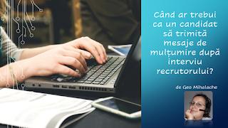 Articol resurse umane - Când ar trebui ca un candidat să trimită mesaje de mulțumire după interviu recrutorului?
