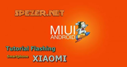 Ganti Rom Smartphone Xiaomi? Begini Cara Flashing All Xiaomi Series