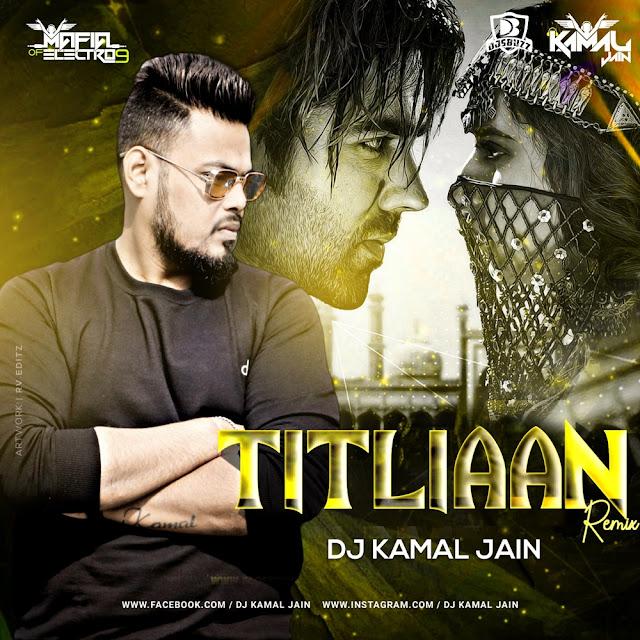 Titliaan Remix – DJ Kamal Jain