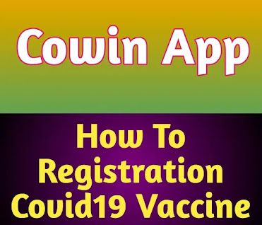 CoWin App How To Registration Covid 19 Vaccine की पूरी जानकारी