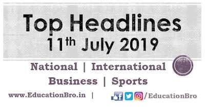Top Headlines 11th July 2019: EducationBro