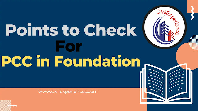 12 Points to Check For PCC in The Foundation | Checklist For PCC Below The Footing | Procedure of Foundation PCC.