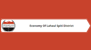 Economy Of Lahaul Spiti District