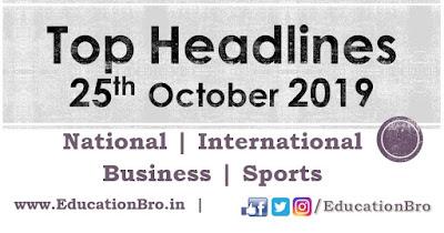 Top Headlines 25th October 2019 EducationBro