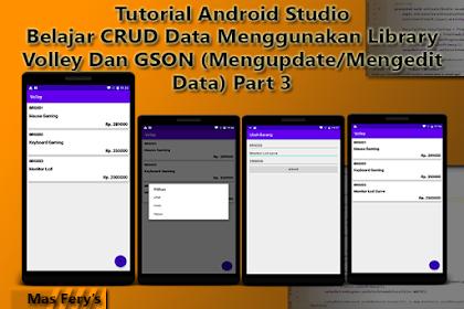 Belajar CRUD Data Menggunakan Library Volley Dan GSON (Mengupdate/Mengedit Data) Part 3 - Tutorial Android Studio