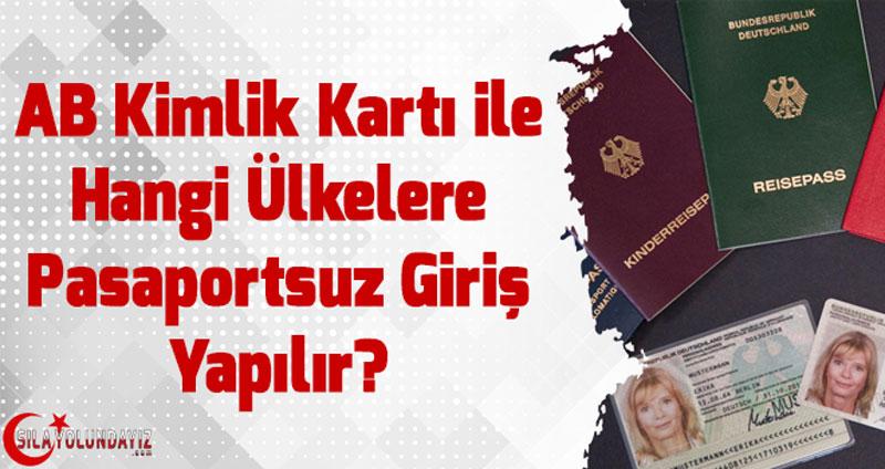AB Vatandaşları Kimlikleriyle Pasaportsuz Hangi Ülkelere Seyahat Edebilir?