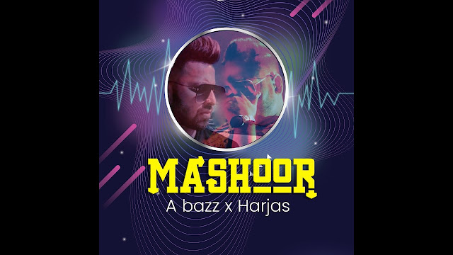 MASHHOOR SONG LYRICS - A-BAZZ FT. HARJAS HARJAAYI Lyrics Planet