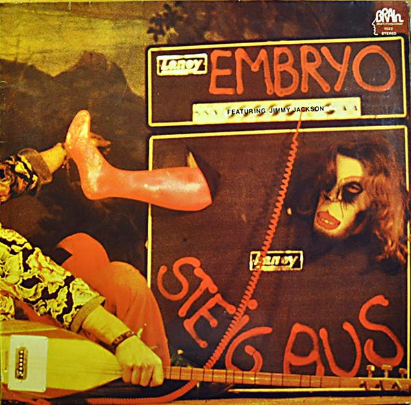 Embryo - Steig Aus (1973) o mejor dicho Largo de aqui!