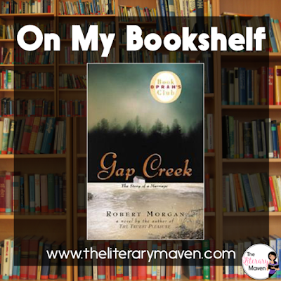"In Gap Creek by Robert Morgan, young Julie Harmon works ""hard as a man"" and her family depends on her to do so. At just seventeen she marries and moves down into the valley of Gap Creek, where perhaps life will be better. Read on for more of my review and ideas for classroom application."