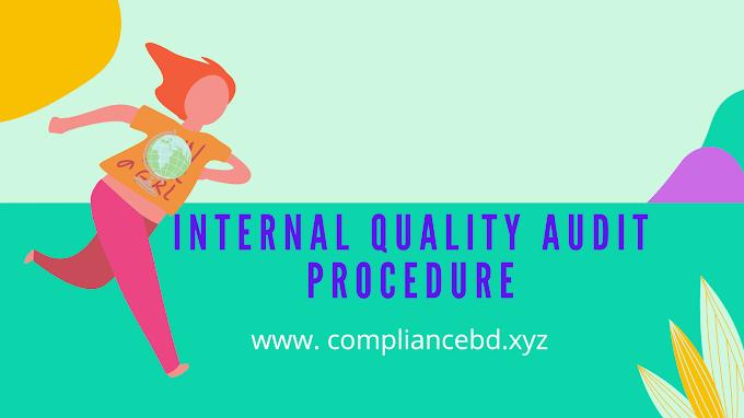 Internal Quality Audit Procedure । ইন্টারনাল কোয়ালিটি অডিট প্রসিডিউর