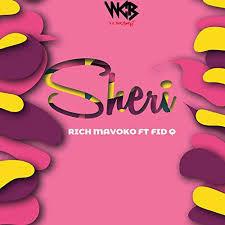 AUDIO | Rich Mavoko _ Sheri ft Fid Q Mp3 | Download