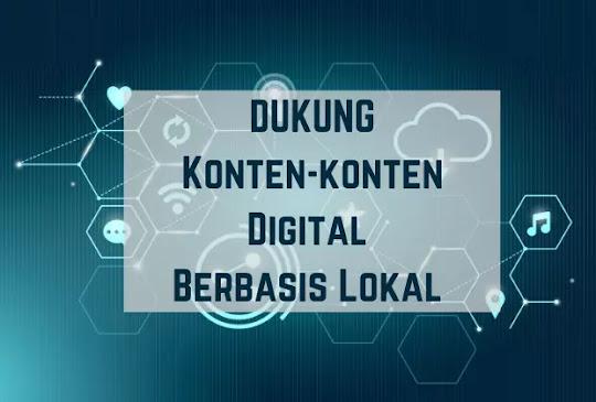 Dukung Penuh Konten Digital Lokal Indonesia