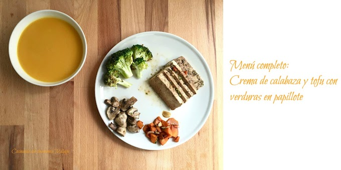 Menú completo: Crema de calabaza y tofu con verduras en papillote