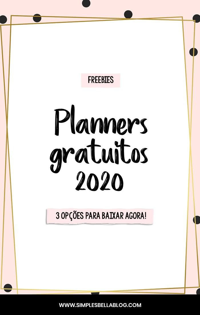 Planner 2020: 3 opções lindas e gratuitas para baixar AGORA!