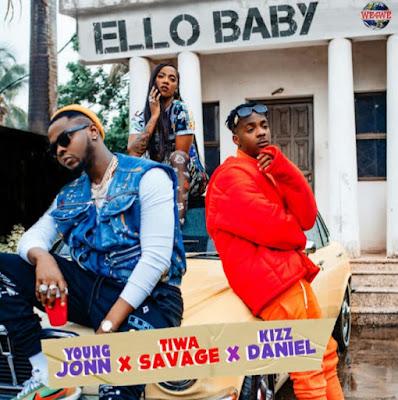 Young John ft. Tiwa Savage x Kizz Daniel - Ello Baby