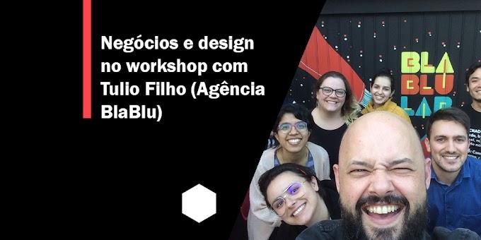 Negócios e design no workshop com Tulio Filho (Agência BlaBlu)