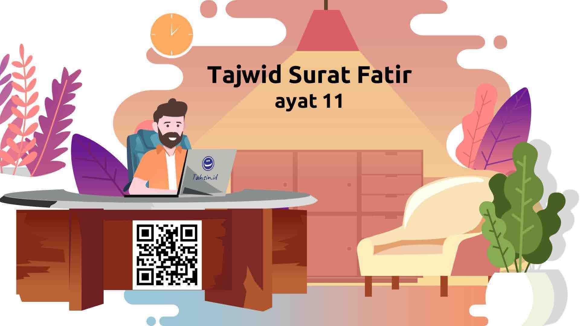 Tajwid-surat-Fatir-ayat-11