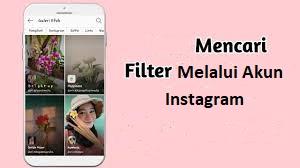 langkah untuk mencari filter melalui akun Instagram