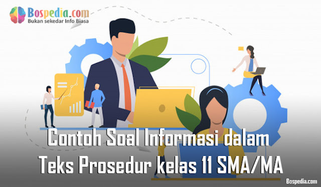 Contoh Soal Informasi dalam Teks Prosedur kelas 11 SMA/MA