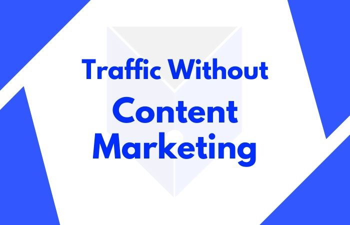 featured image for guide on how to increase traffic without Content Marketing