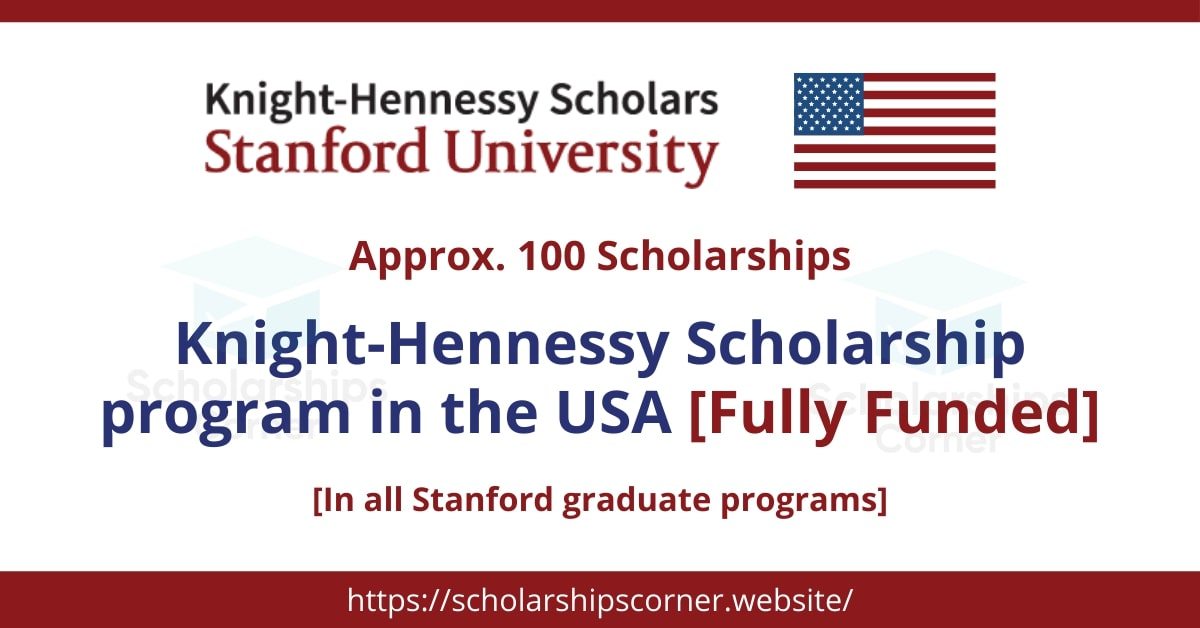 Fully Funded Knight Hennessy Scholarship Program 2022 in the USA