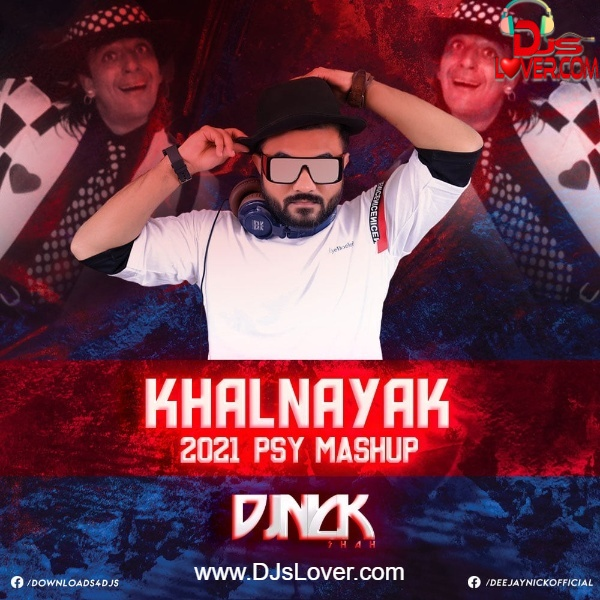 Khalnayak 2021 Psy Mashup DJ NICK | Bollywood Song