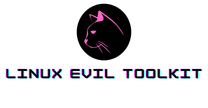 Linux Evil Toolkit For Pentest Professionals