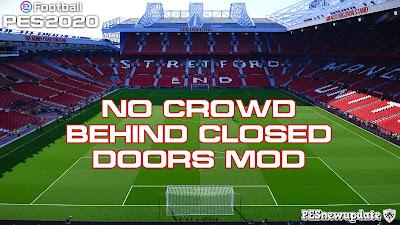 PES 2020 No Crowd / Behind Closed Doors Mod