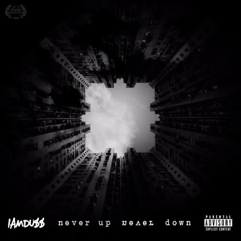 "New Song by Iamduss ""Never Up, Never Down"""