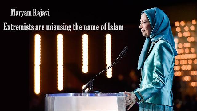 Iran-Maryam Rajavi: Extremists are misusing the name of Islam