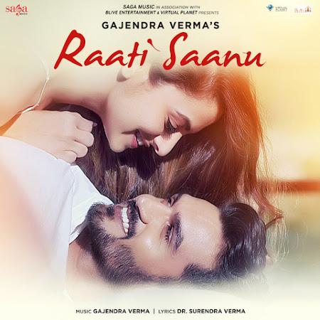 Raati Saanu - Gajendra Verma (2018)