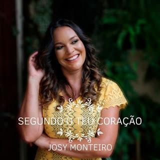 Baixar Música Gospel Segundo O Teu Coração - Josy Monteiro Mp3