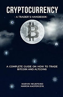 Cryptocurrency - A Trader's Handbook : A Complete Guide On How To Trade Bitcoin And Altcoins
