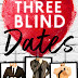Cover Reveal - THREE BLIND DATES by Meghan Quinn