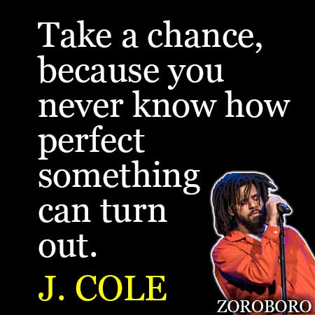 j cole quotes j cole life s lessons inspirational quotes on