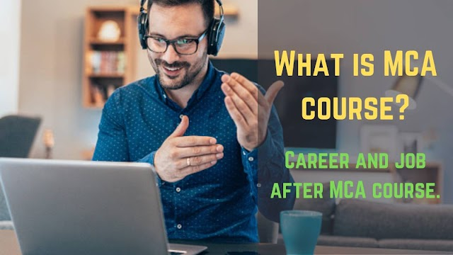 What is MCA course? Career and job after MCA course.
