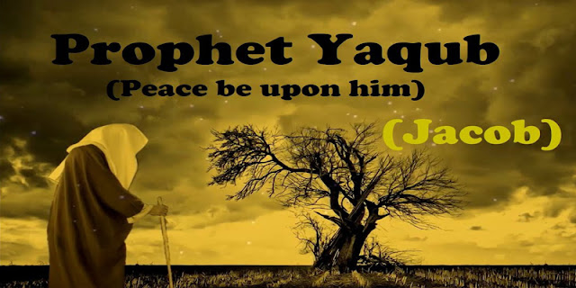 Last will of Prophet Yaaqub (peace be upon him) For His Children.