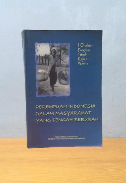 PEREMPUAN INDONESIA DALAM MASYARAKAT YANG TENGAH BERUBAH, E. Kristi Poerwandari & Rahayu Surtiati Hidayat