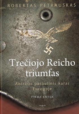 Robertas Petrauskas - Trečiojo Reicho triumfas (Pirma Knyga)