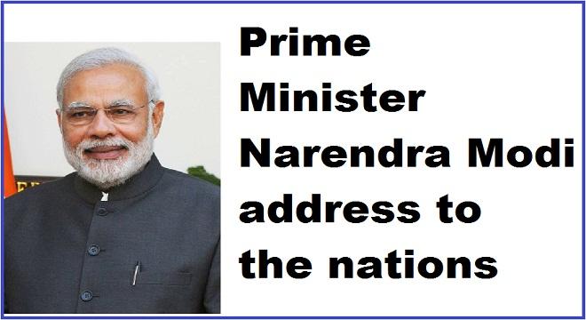 Prime Minister Narendra Modi address to the nations